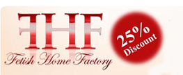 25% OFF at Fetish Home Factory